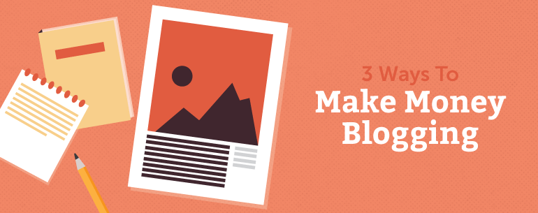 How To Make A Blog >> How To Make Money Blogging