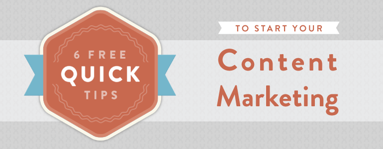 6 Free Quick Tips To Start Your Content Marketing Day