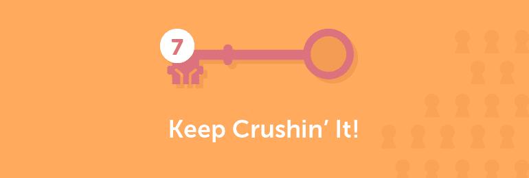 Keep crushing it!