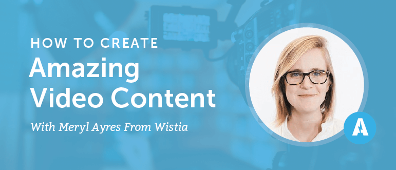 How to Create Amazing Video Content With Meryl Ayres From