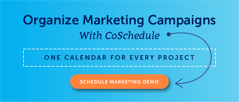 Organize Marketing Campaigns With CoSchedule