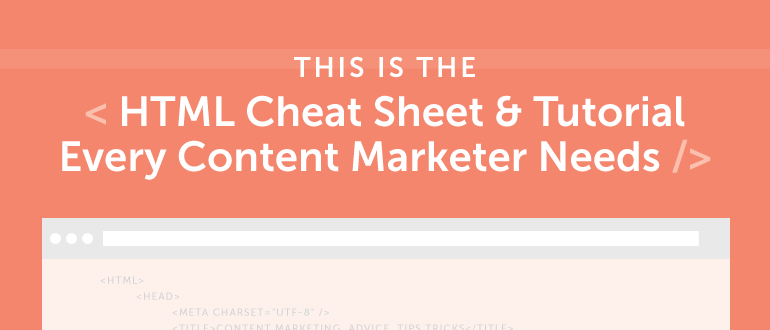 HTML Cheat Sheet For Content Marketers