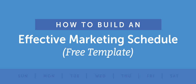 how to build an effective marketing schedule free template