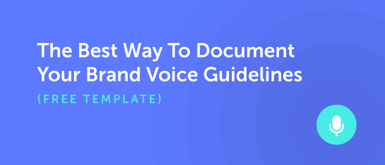 The Best Way to Document Your Brand Voice Guidelines (Template)