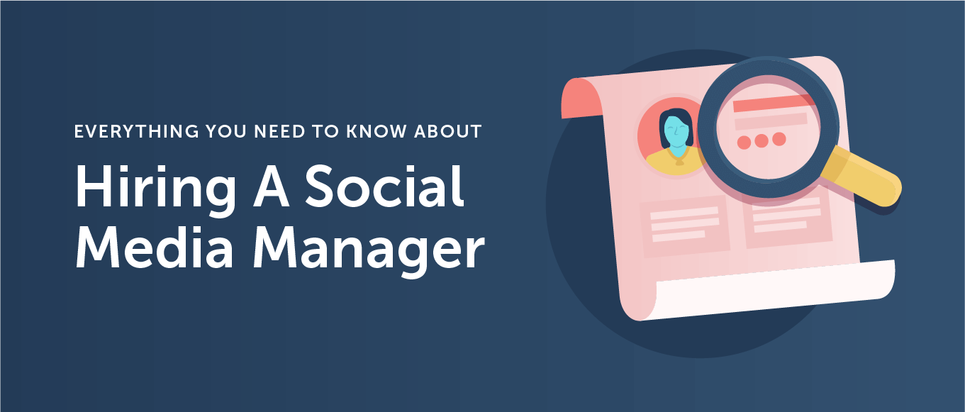 Everything You Need to Know About Hiring a Social Media Manager