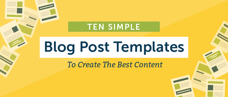 10 Simple Blog Post Templates to Create the Best Content