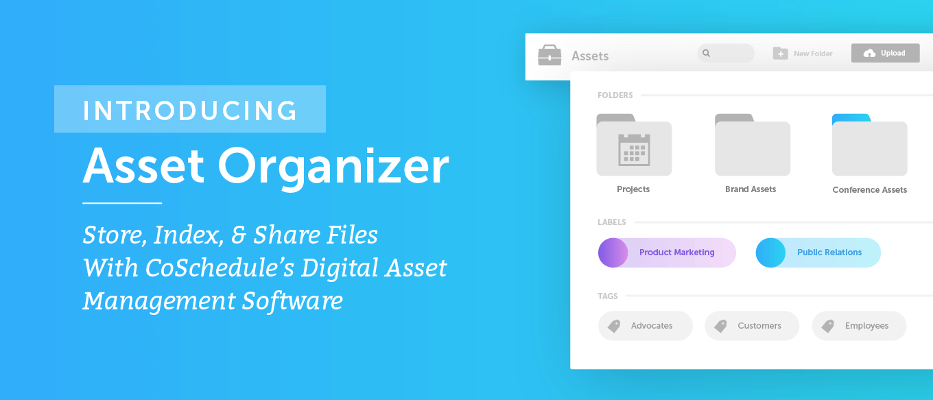 Introducing Asset Organizer: Store, Index, & Share Files With CoSchedule's Digital Asset Management Software