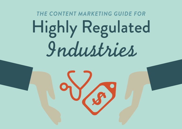 The Content Marketing Guide For Highly Regulated Industries