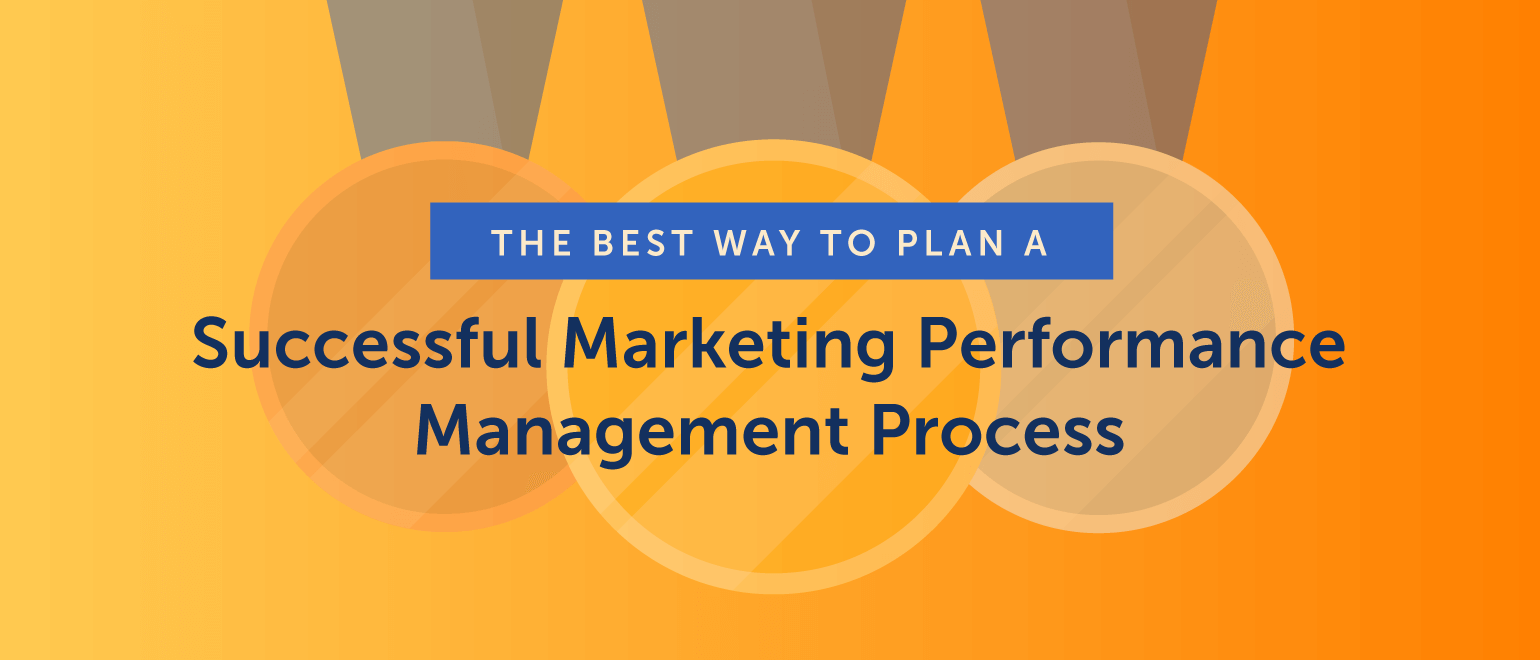 The Best Way to Plan a Successful Marketing Performance Management Process