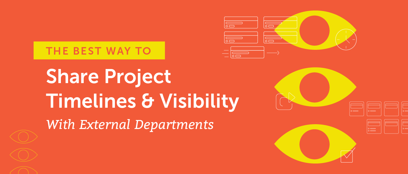 The Best Way to Share Project Timelines and Visibility With External Departments
