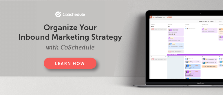 Organize Your Inbound Marketing Strategy With CoSchedule