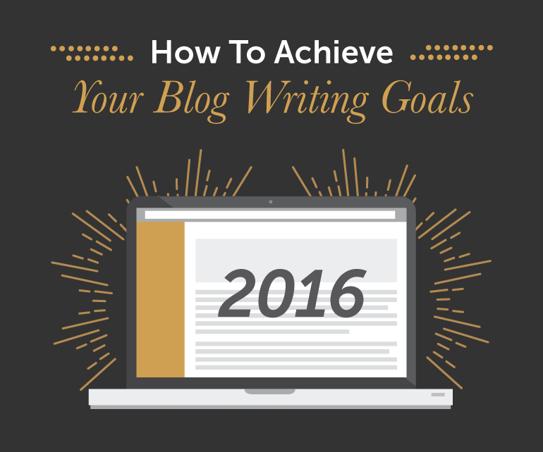 How To Achieve Your Blog Writing Goals This Year