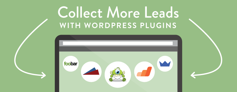 Collect More Leads With These WordPress Plugins