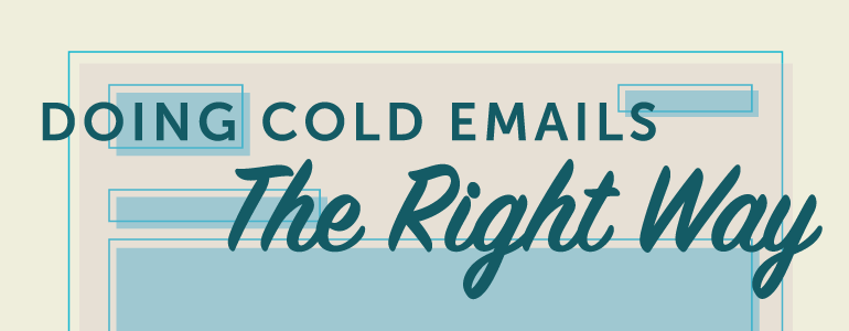 How To Write Cold Emails The Right Way