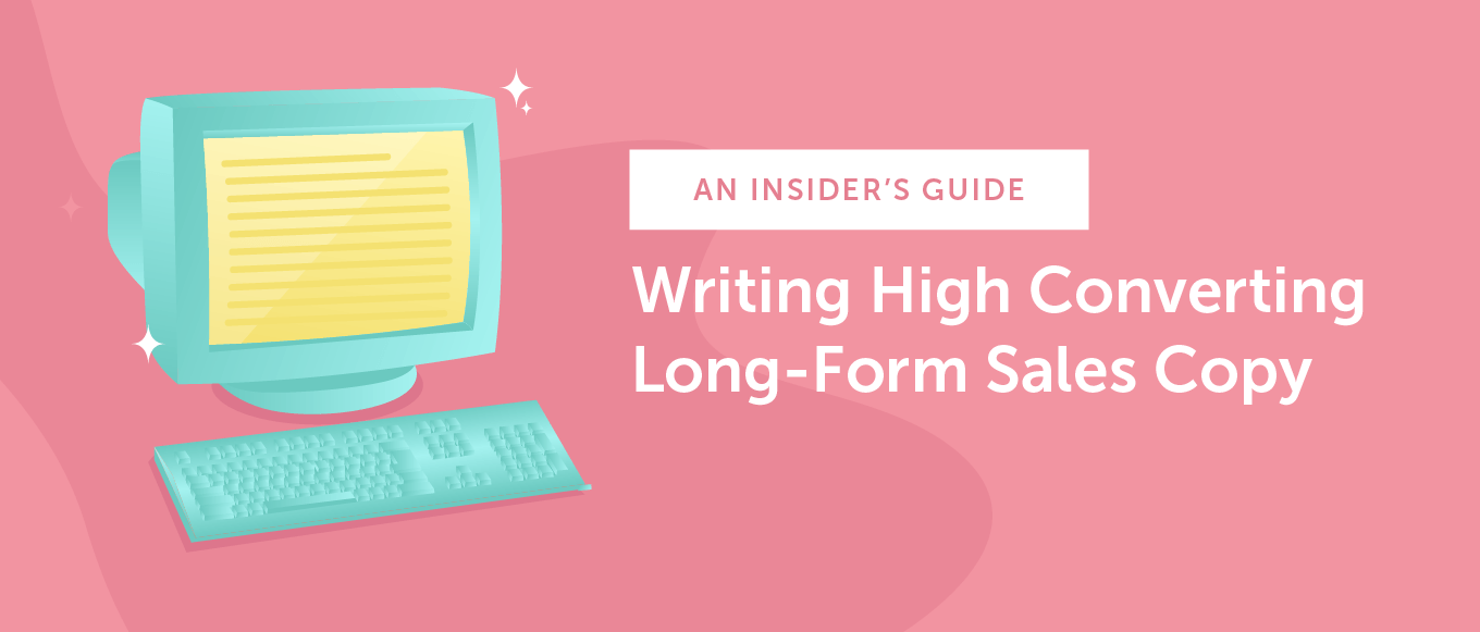 An Insider's Guide to Writing Long-Form Sales Page Copy