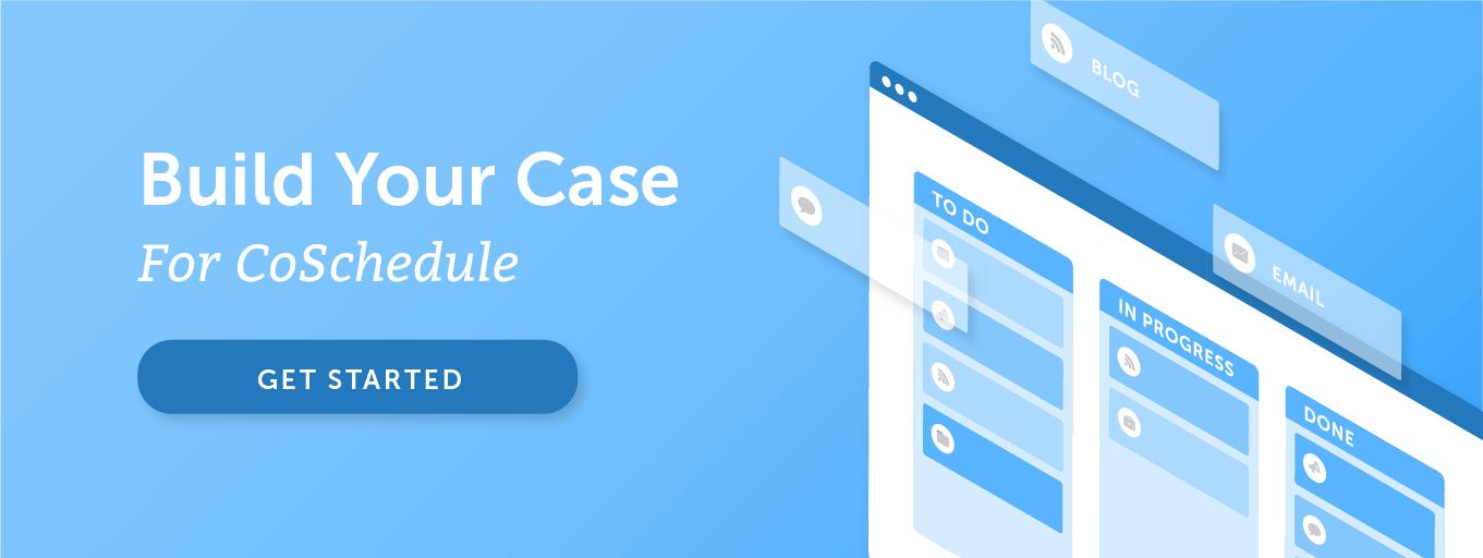 Build your Case for CoSchedule with our ROI Calculator