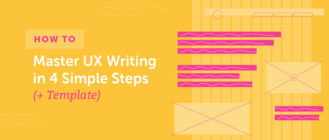 How to Master UX Writing in 4 Simple Steps (+ Template)