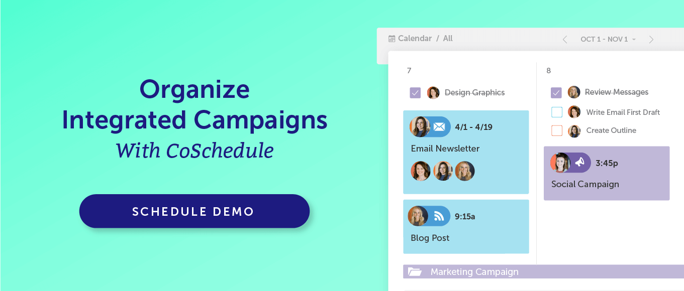 Organize Integrated Campaigns with CoSchedule. Schedule Demo