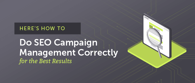Here's How to Do SEO Campaign Management for the Best Results