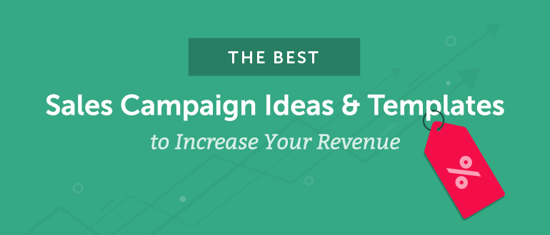 The Best Sales Campaign Ideas & Templates to Increase Your Revenue