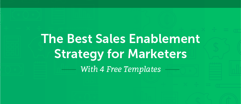 The Best Sales Enablement Strategy for Marketers (+ 4 Free Templates)