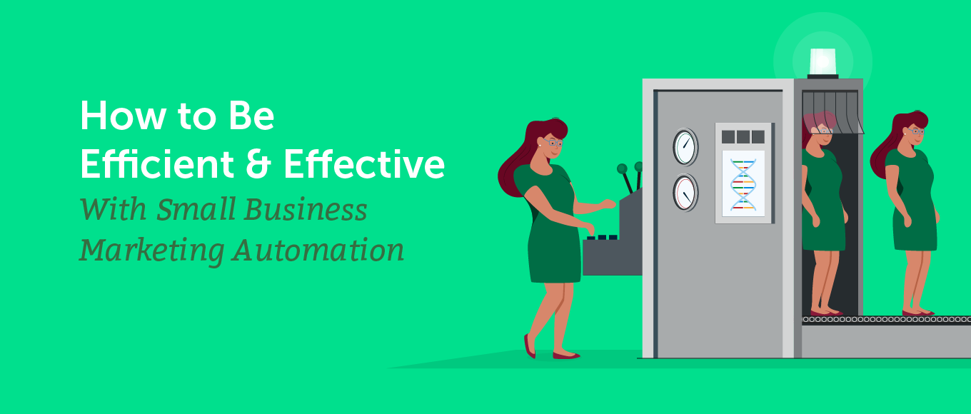How to Be Efficient and Effective With Small Business Marketing Automation