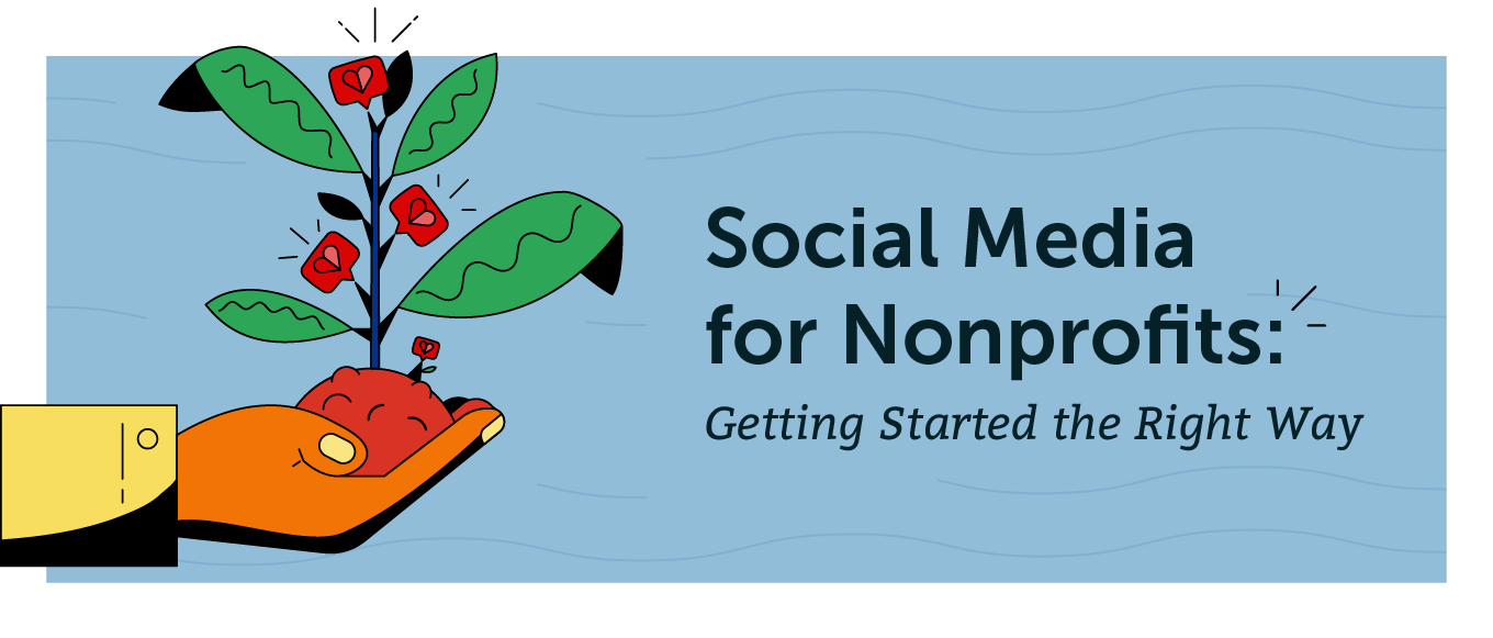 Social Media for Nonprofits: Your Guide to Getting Started the Right Way