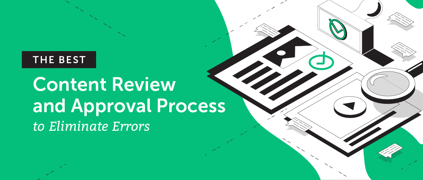The Best Content Review and Approval Process to Eliminate Errors
