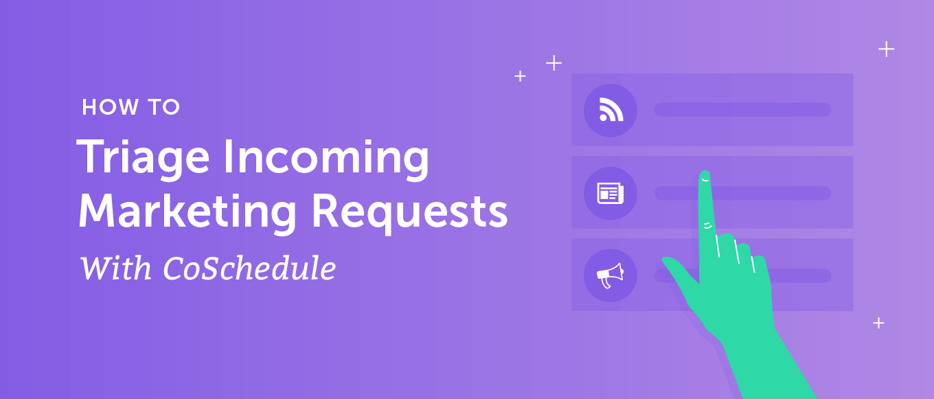 Triage incoming marketing requests with CoSchedule