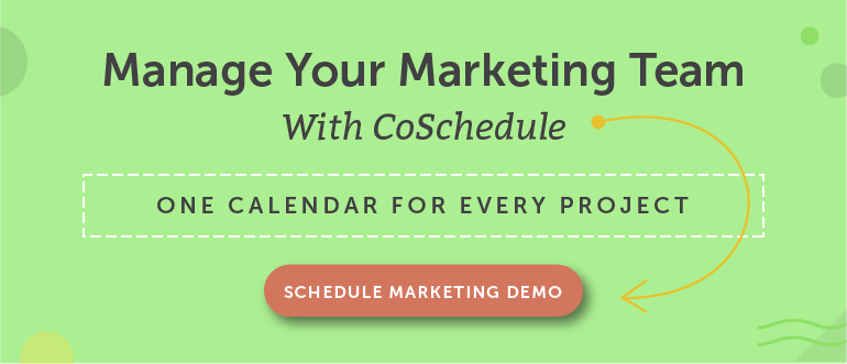 Manage Your Marketing Team With CoSchedule
