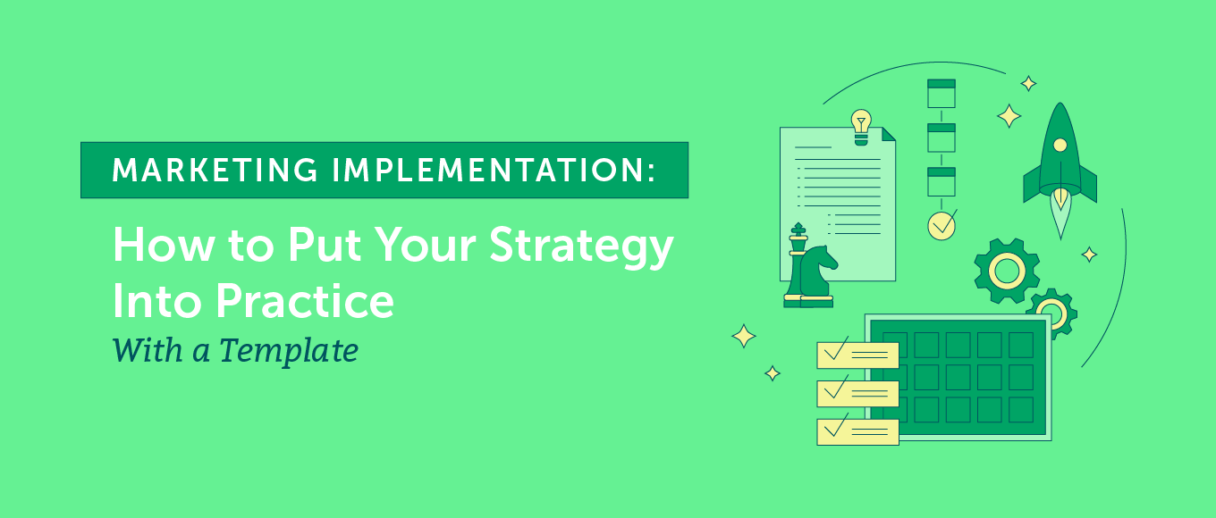 Marketing Implementation: How to Put Your Strategy Into Practice With a Template