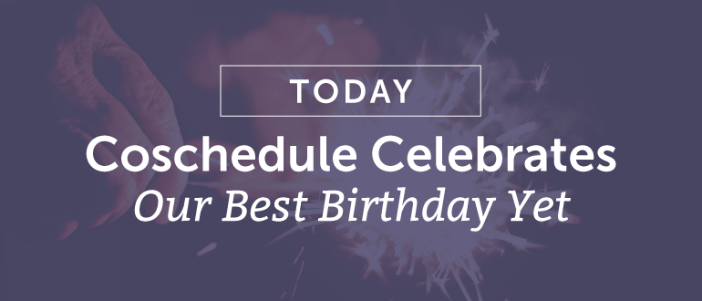 Today CoSchedule Celebrates Our Best Birthday Yet