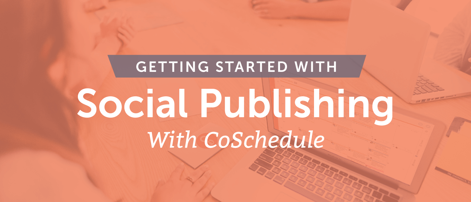 Getting Started With Social Media Publishing [Demo]