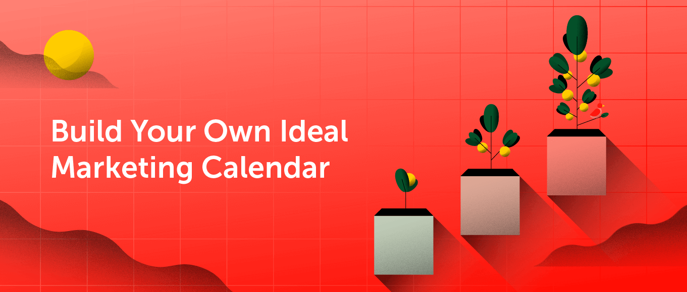 Build your own ideal marketing calendar