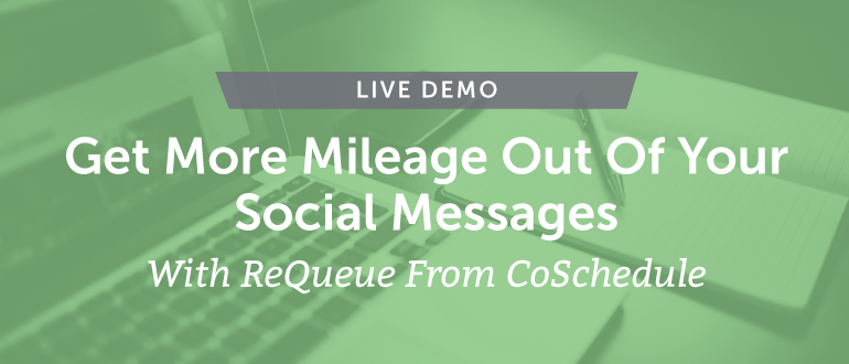Get More Mileage Out of Your Social Messages With ReQueue [Live Demo]