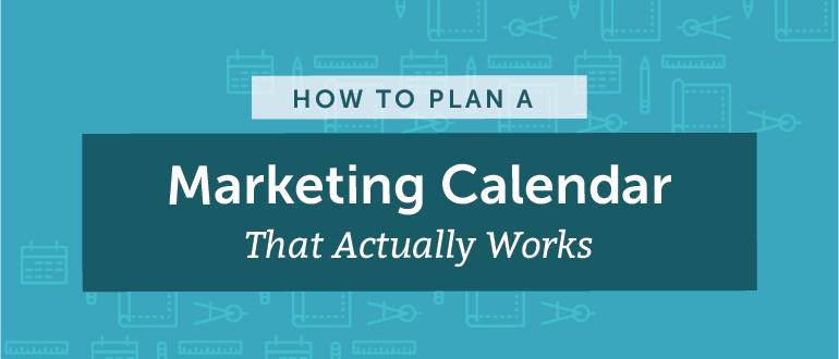 How To Plan A Marketing Calendar That Actually Works Free