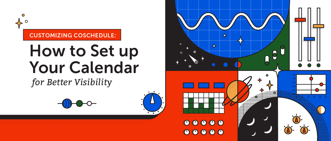 Customizing CoSchedule: How to Set up Your Calendar for Better Visibility