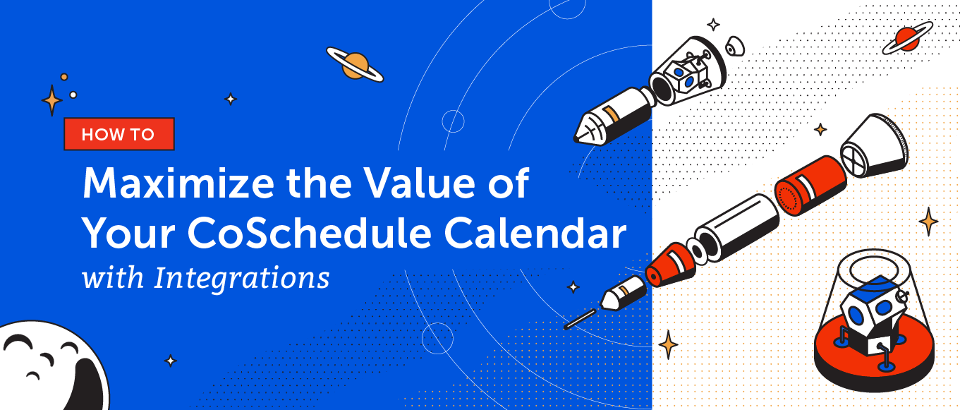 How to Maximize the Value of Your CoSchedule Calendar with Integrations