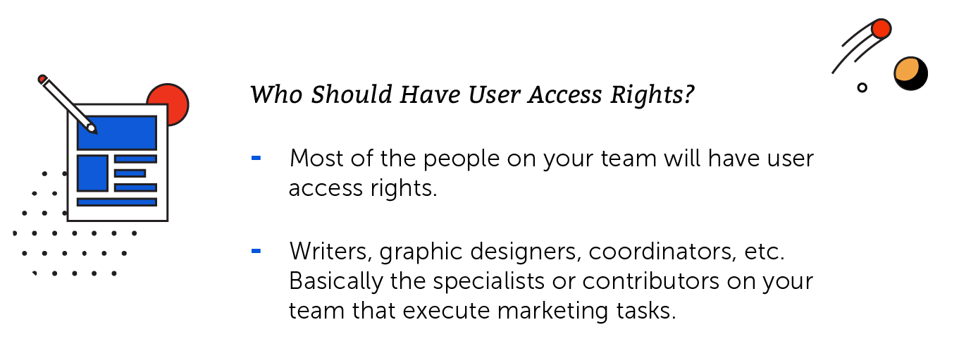 Who should have user access