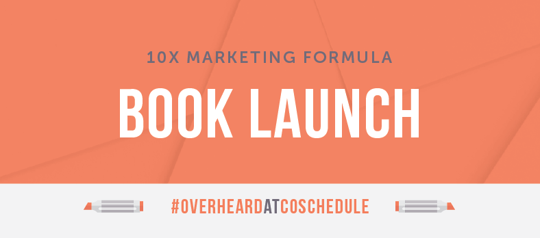 10x Marketing Formula Book Launch | #OverheardAtCoSchedule