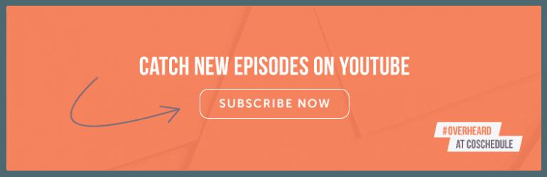 Subscribe to #OverheardAtCoSchedule on YouTube