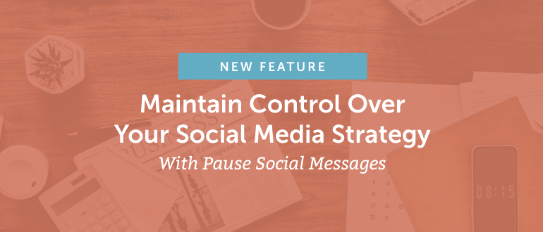 [New Feature] Maintain Control Over Your Social Media Strategy With Pause Social Messages From CoSchedule