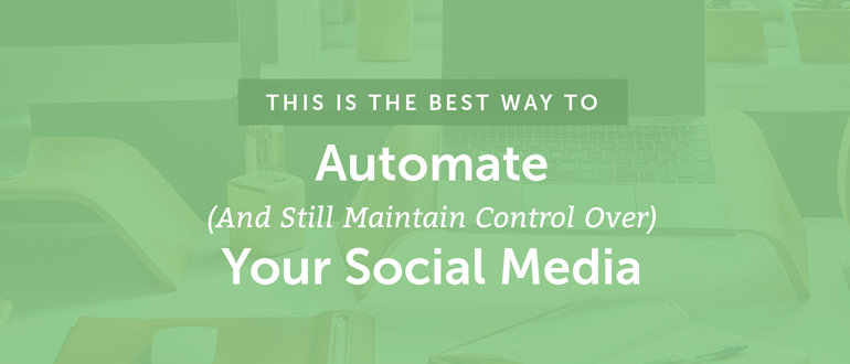 The Best Way to Automate Your Social Media - CoSchedule Blog