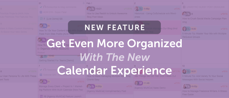 Get *Even More* Organized With The New Calendar Experience [New Feature]