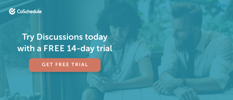 Try Discussions today with a FREE 14-day trial