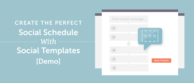 Create The Perfect Social Schedule With Social Templates [Demo]