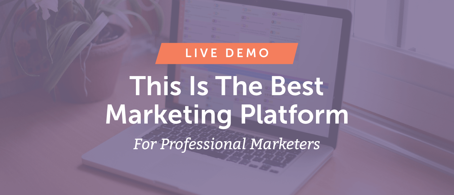 This Is The Best Marketing Platform For Professional Marketers [Live Demo]