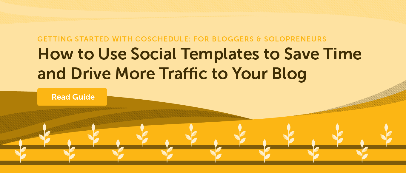 How to use social templates to save time and drive more traffic to your blog