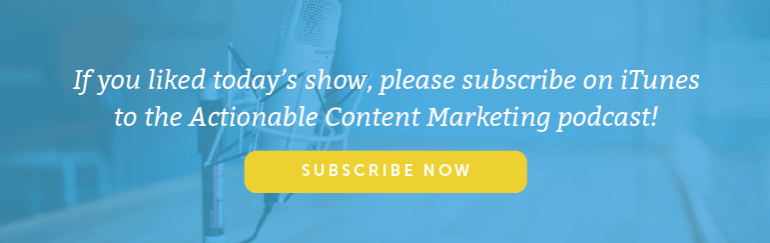 Actionable Marketing Podcast Subscription CTA Button