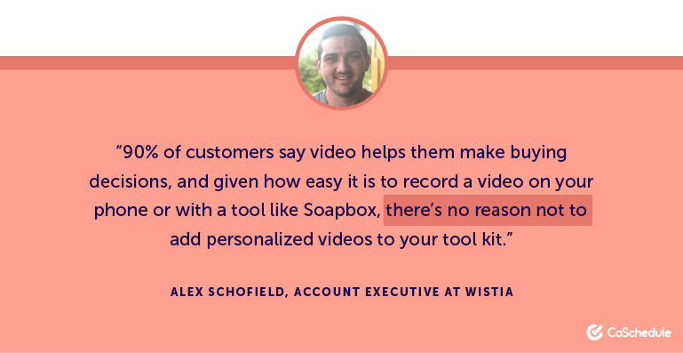 90% of customers say video helps them make buying decisions, and given how easy it is to record a video on your phone ...